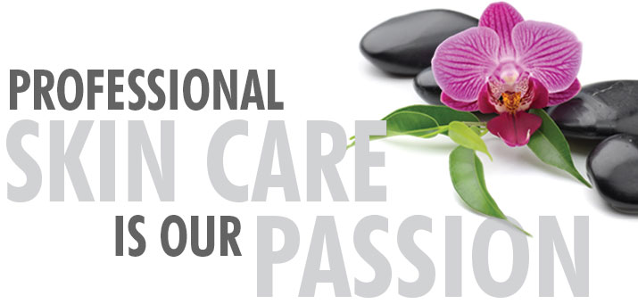 Professional Skin Care is our Passion!